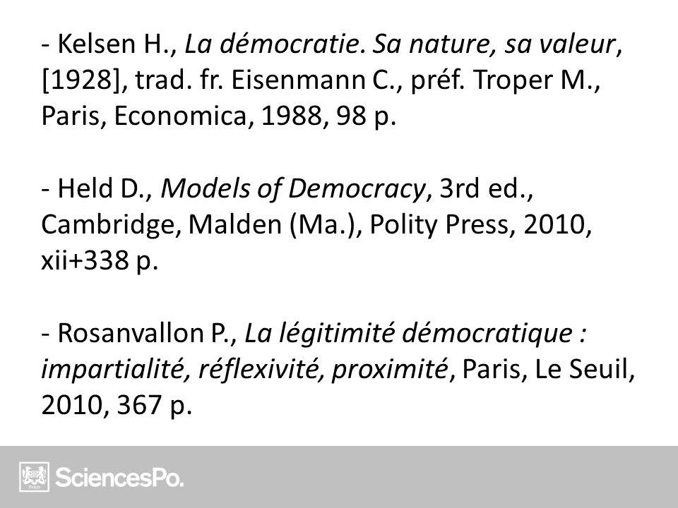 - Kelsen H. , La démocratie. Sa nature, sa valeur, [1928], trad. fr